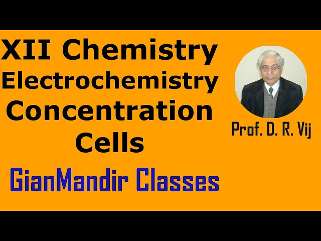 XII Chemistry | Electrochemistry | Concentration Cells by Gourav Sir