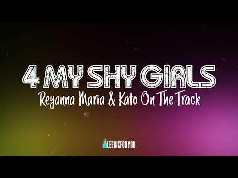 Reyanna Maria & Kato On The Track - 4 My Shy Girls mp3 indir