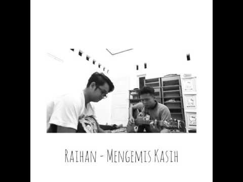 Cover Nasyid Raihan : Mengemis Kasih (Reggae Version)