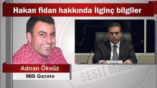 Adnan Öksüz : Hakan fidan hakkında İlginç bilgiler
