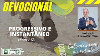 Devocional | PROGRESSIVO E INSTANTÂNEO | 04/02/2021