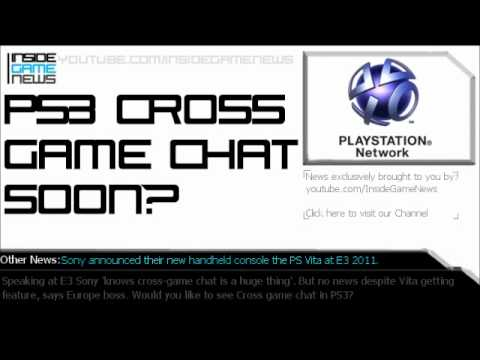 PS3 Cross Game Chat Soon?