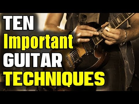 10 Important Guitar Techniques