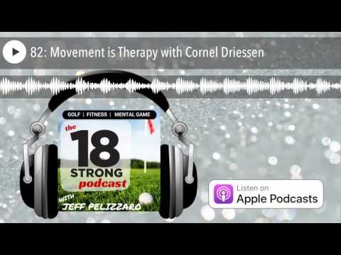 82: Movement is Therapy with Cornel Driessen