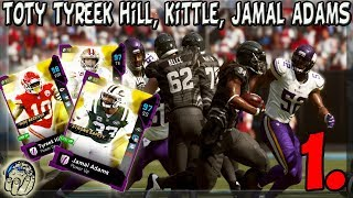 GOD SQUAD! TOTY TYREEK HILL GEORGE KITTLE JAMAL ADAMS 1ST GAME IN MADDEN 19 ULTIMATE TEAM 1