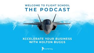 Flight School | Holton Buggs - Xcellerate your Business
