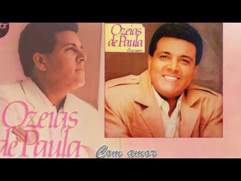 01. Com amor - Ozéias de Paula (Lp Com amor) PolyGram Discos 1987