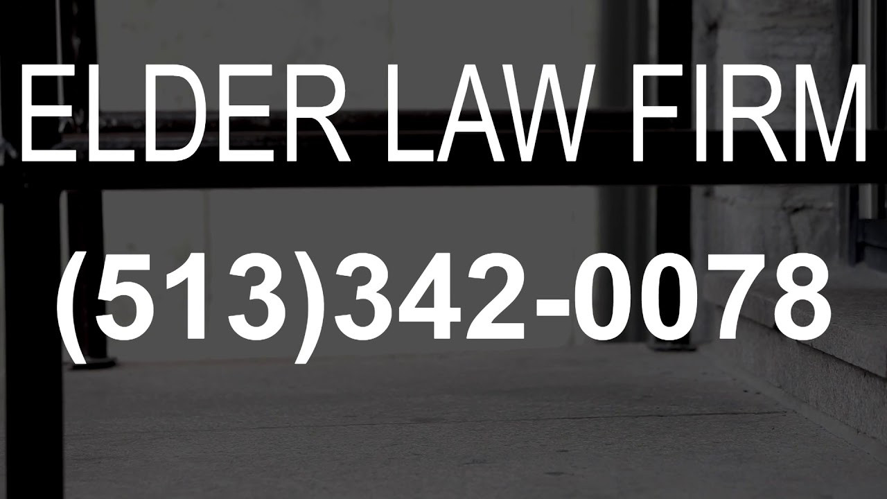Oh Law Firm >> Elder Law Firm In Fairfield Oh Call 513 342 0078 Youtube