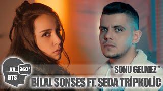 VR 360 - Kamera Arkası / Bilal Sonses ft. Seda Tripkolic  -Sonu Gelmez