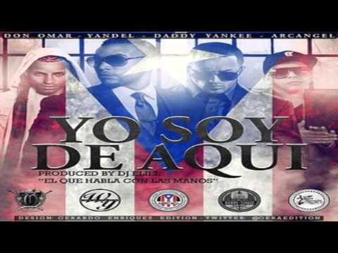 Yo Soy De Aqui - Don Omar Ft Arcangel ,...