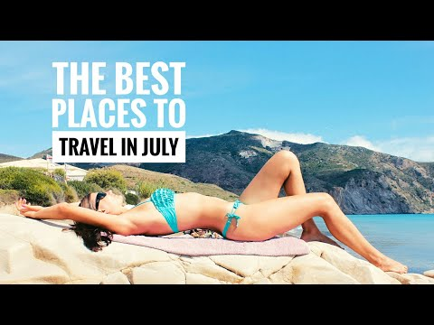 Best Travel - The Best Places to Travel in July