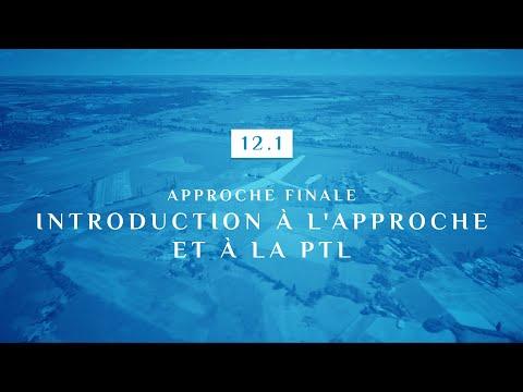 12 | 1 - Approche finale | Introduction a l'approche et a la PTL