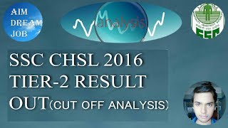 SSC CHSL 2016 Tier 2 result out (cutoff analysis)