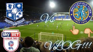 TRANMERE V MACCLESFIELD TOWN VLOG!!! (YOUR GOING DOWN👇👇👇 HAHAHA)