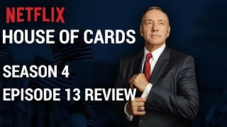 House Of Cards Season 4 Episode 13 Review - Chapter 52 Review #HOC