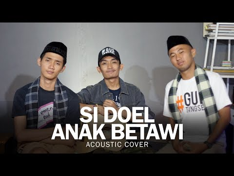 Si Doel Anak Betawi (ARMADA OST. SI DOEL THE MOVIE 2018) - Cover Acoustic