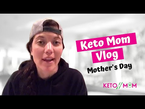 vlog-#1-keto-mom's-mother's-day-2019