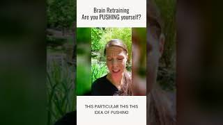 Brain Retrainers- Are you PUSHING yourself? Incremental Training tip...