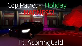 ROBLOX Cop Patrol 2016 - Holiday Madness Ft. AspiringCald