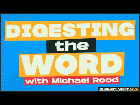 Digesting The Word | Shabbat Night Live