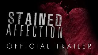 Stained Affection Official Trailer