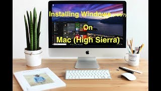 Installing WIndows 10 / 8 / 7 for free on Mac (High Sierra OS) using Boot Camp Assistant