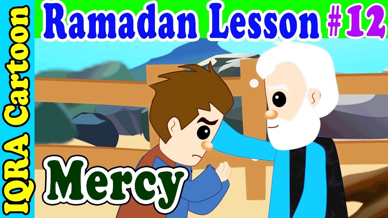 Mercy : Ramadan Lesson Islamic Cartoon for Kids Ep # 12