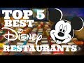 THE TOP 5 BEST DISNEY WORLD RESTAURANTS FOR DISNEY DINNING PLAN | 2017