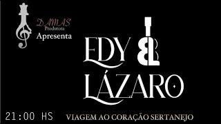 Live Edy & Lázaro Músicos Acompanhantes: Bateria - Everton Souza Baixo - Elder Souza Violão - Emerson Souza Acordeon - Fernando Lima Acordeon - Dudu ...