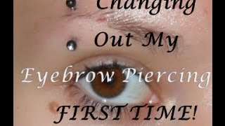 Changing My Eyebrow Piercing Jewelry. FIRST TIME!