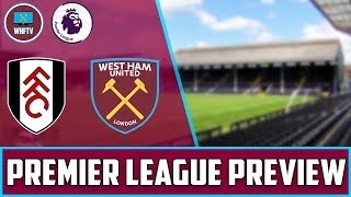 Fulham Vs West Ham | BIG MATCH PREVIEW
