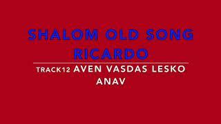 SHALOM OLD SONG RICARDO TRACK 12 AVEN VASDAS LESKO ANAV OPRE ALEX PARIS KHANGERY