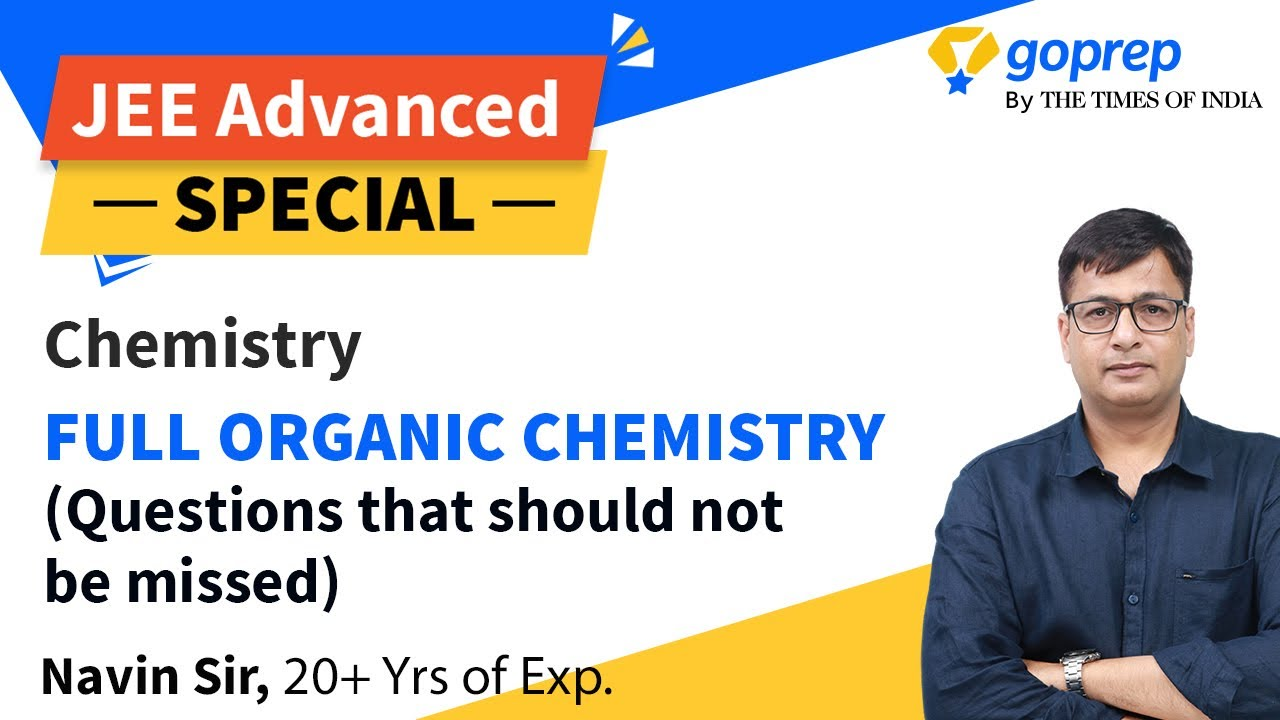 Full Organic Chemistry| Class 11&12 | Questions that cannot be Missed |JEE Advanced 2020 | Navin Sir