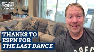 Day 43 - Thanks to ESPN for The Last Dance