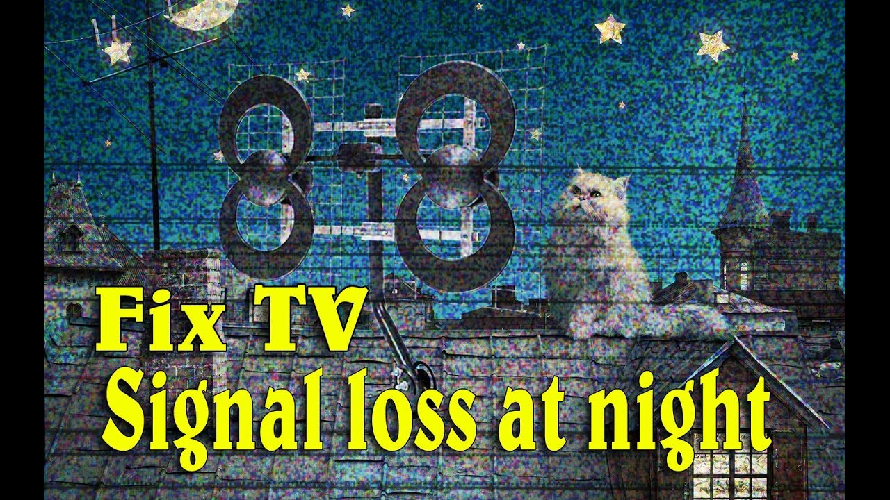 How To Fix HDTV Antenna Signal Loss At Night in 2019