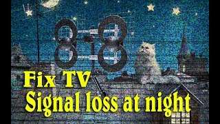 How To Fix HDTV Antenna Signal Loss At Night in 2017