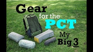 Gear for the PCT 2018 - My Big 3