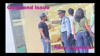 Girlfriend issue | Pranks in india | Public Suggestion | Girlfriend problem | Pranks 2018