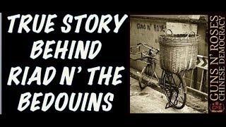 Guns N' Roses: The True Story Behind Riad N' Bedouins (Chinese Democracy!)