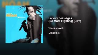 La voix des sages (No More Fighting) (Live)