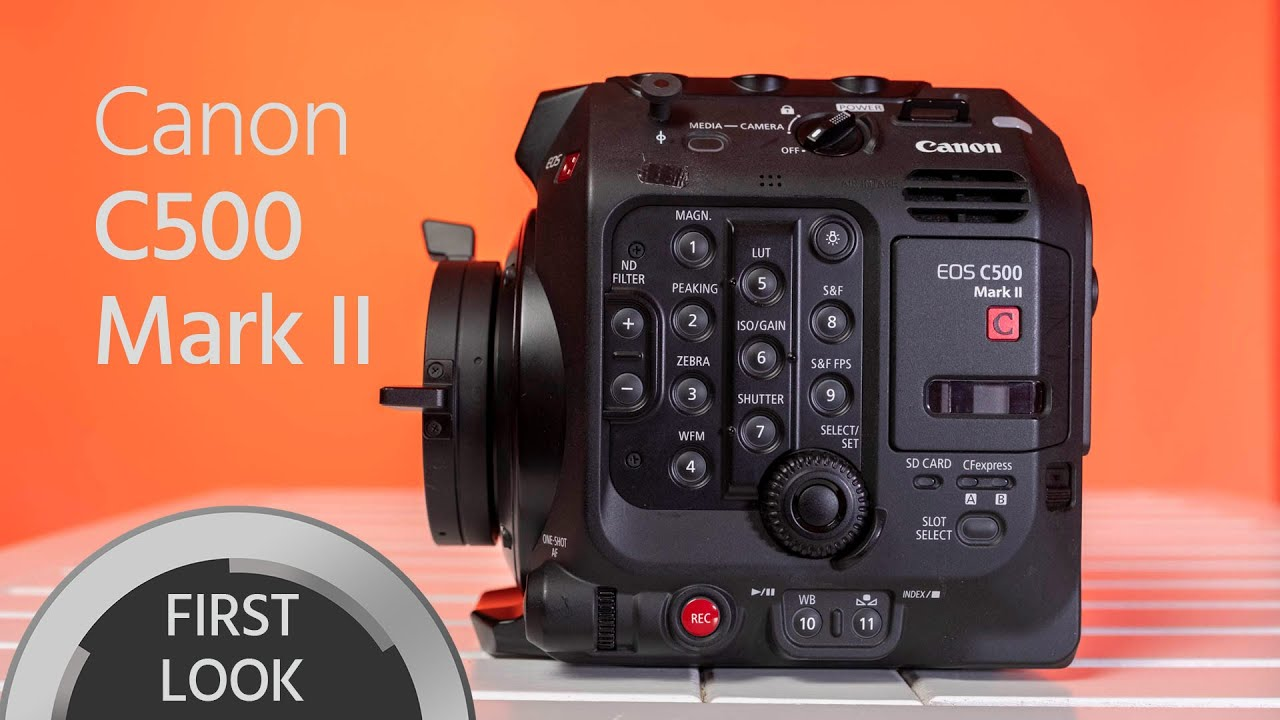 Canon C500 Mark II First Look – 6K, Full Frame, Cinema RAW