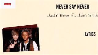 JUSTIN BEIBER -Never Say Never (lyrics) ft. Jaden Smith
