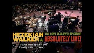 Hezekiah Walker – Power Belongs To God
