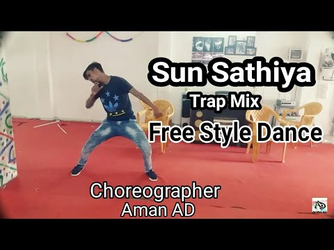 Sun Sathiya Full Song Trap Mix | ABCD 2 | Free Style | Dance By Aman AD