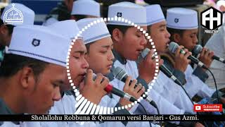 Video SHOLLALLHU ROBBUNA + QOMARUN VERSI AL BANJARI - GUS AZMI. download MP3, 3GP, MP4, WEBM, AVI, FLV November 2018
