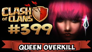 CLASH OF CLANS #399 ★ QUEEN OVERKILL! ★ Let's Play COC ★ German Deutsch HD Android IOS