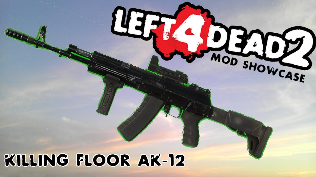 Left 4 Dead 2 Mod Showcase: Killing Floor AK-12 by A Whimsical Statue