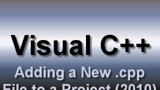 visual C: Adding a New Source (.cpp) File to a Project (2008)