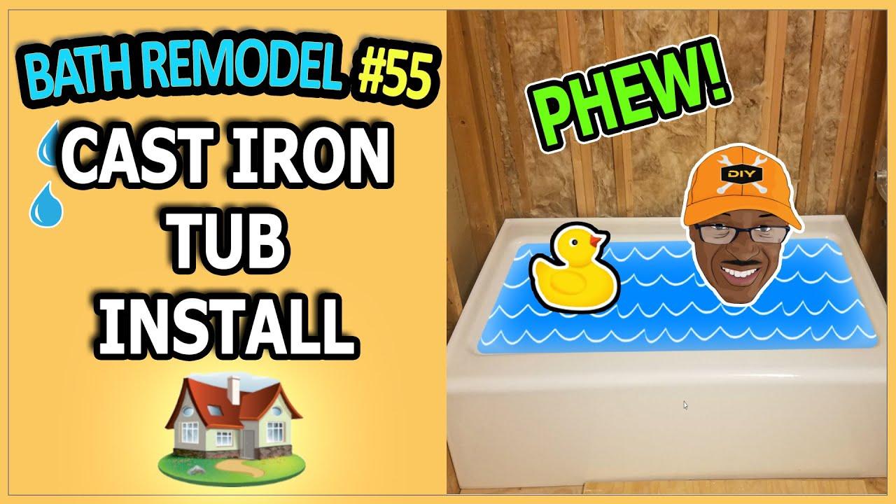 Bathroom Remodel 55 Cast Iron Tub