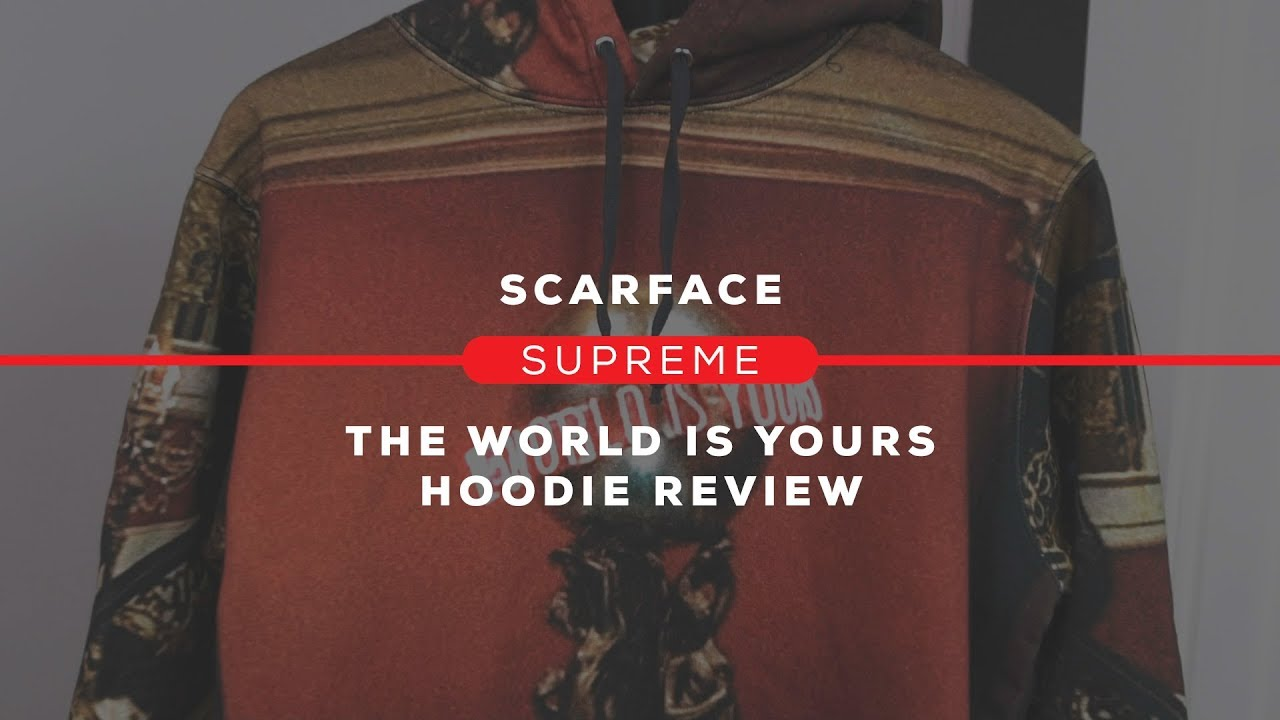 Supreme X Scarface The World Is Yours Hoodie Review - YouTube